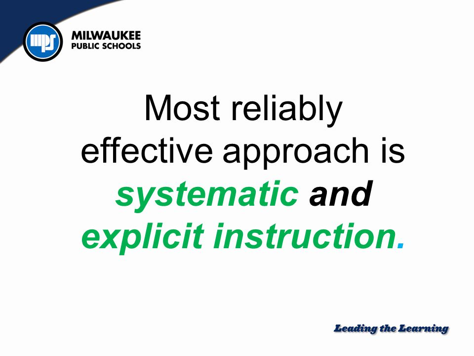 Explicit Explicit instruction ensures students' attention is drawn to important features of an example or demonstration.