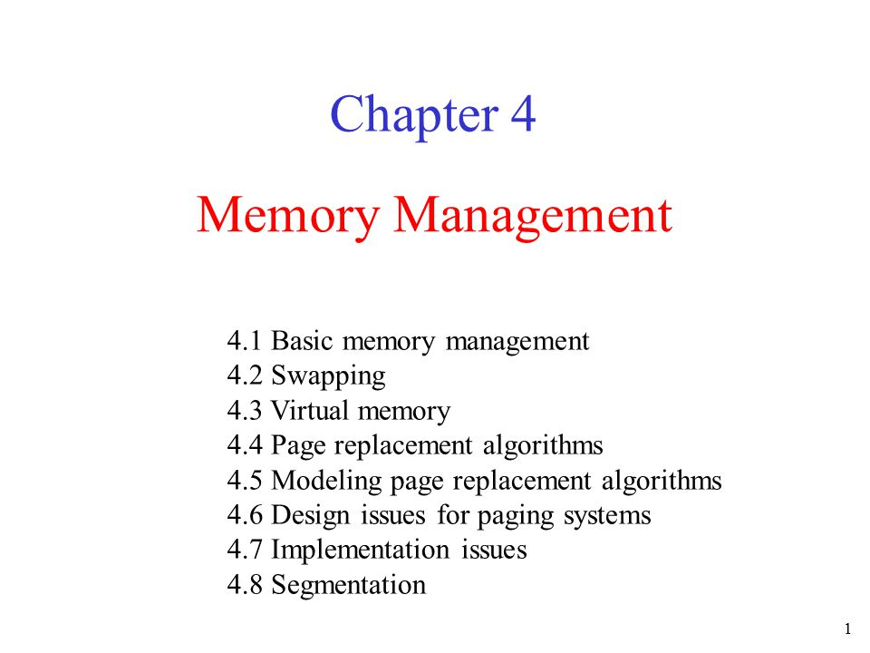 2 Agenda 4.1 Basic memory management 4.2 Swapping 4.3 Virtual memory 4.4 Page replacement algorithms 4.5 Modeling page replacement algorithms 4.6 Design issues for paging systems 4.7 Implementation issues 4.8 Segmentation