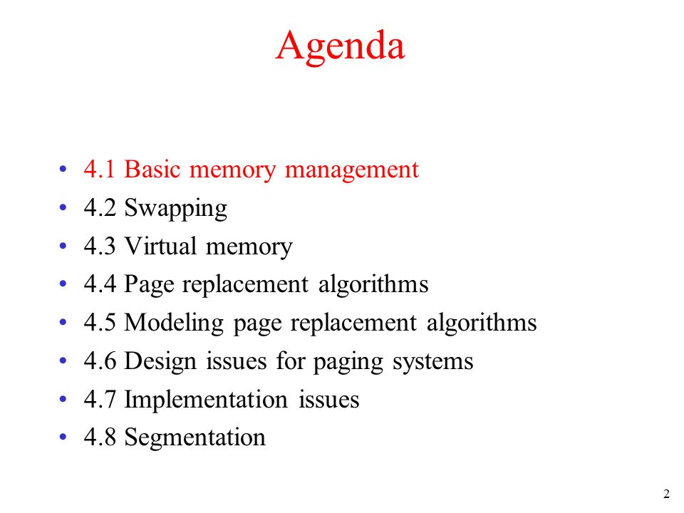 3 Memory Management Ideally programmers want memory that is –large –fast –non volatile Memory hierarchy –small amount of fast, expensive memory – cache –some medium-speed, medium price main memory –gigabytes of slow, cheap disk storage Memory manager handles the memory hierarchy