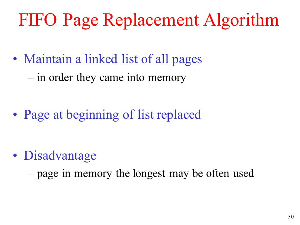 31 Second Chance Page Replacement Algorithm Operation of a second chance –pages sorted in FIFO order –Page list if fault occurs at time 20, A has R bit set (numbers above pages are loading times)