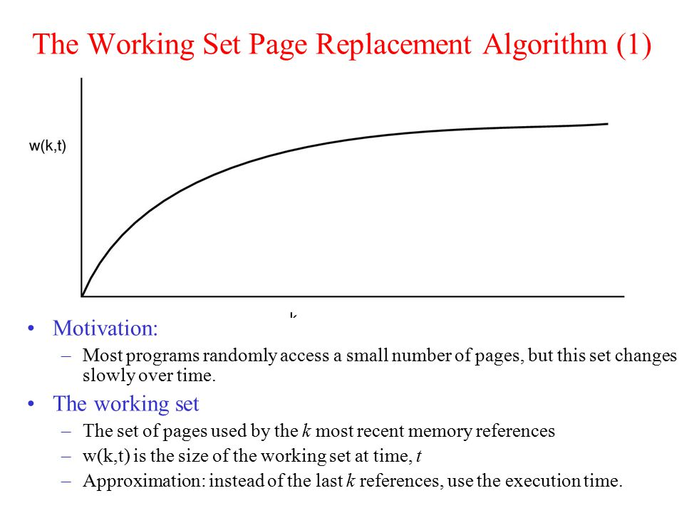 38 The Working Set Page Replacement Algorithm (2) The working set algorithm
