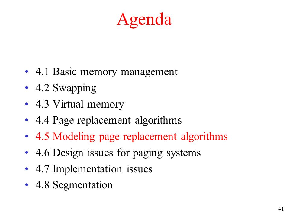 42 Modeling Page Replacement Algorithms Belady s Anomaly FIFO with 3 page frames FIFO with 4 page frames P s show which page references show page faults