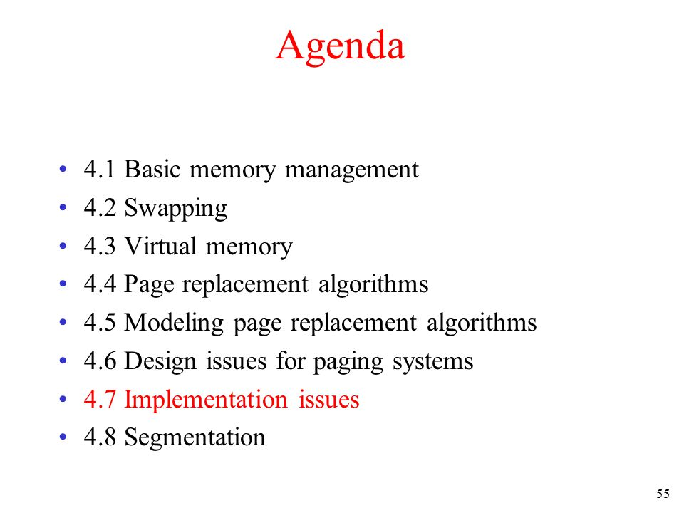 56 Implementation Issues Operating System Involvement with Paging Four times when OS involved with paging 1.