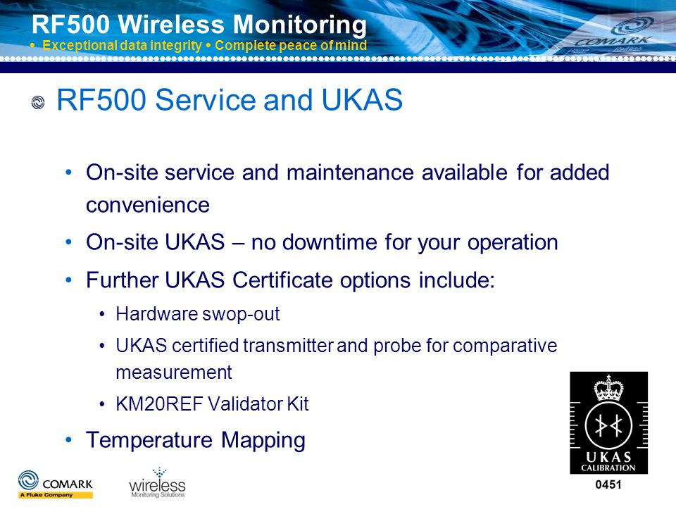 RF500 Wireless Monitoring  Exceptional data integrity  Complete peace of mind RF500 for peace of mind,whatever your application