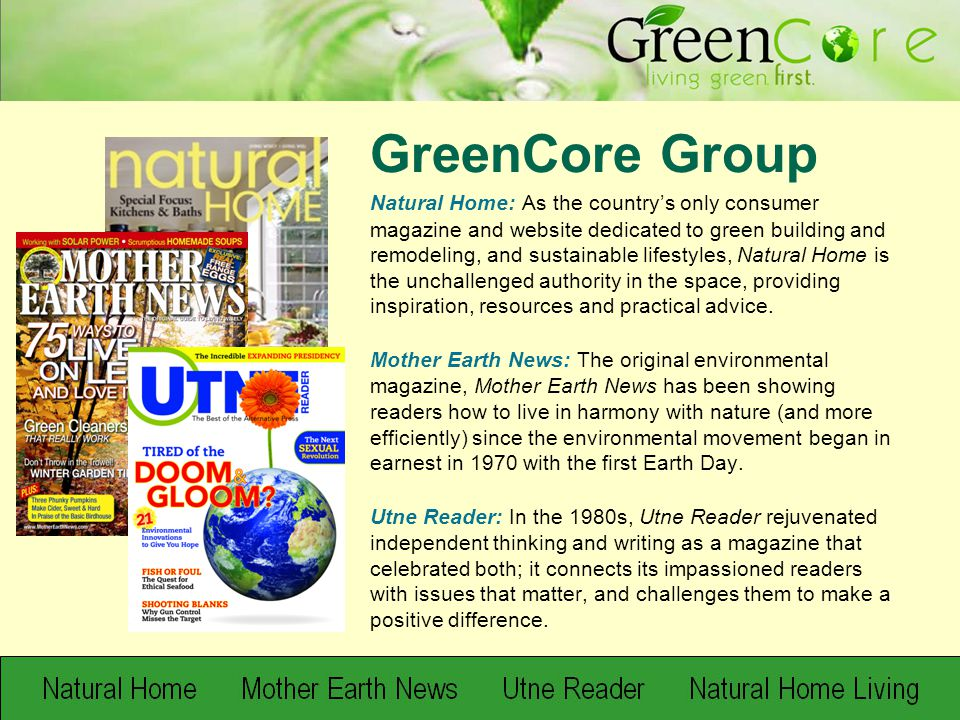 Custom PublishingShow Houses Research Television Print Video Digital GREENCORE INTEGRATION OGDEN PUBLICATIONS' CUSTOMIZED MULTI-PLATFORM CAMPAIGNS Now, you can MULTIPLY the power of the GreenCore audience …