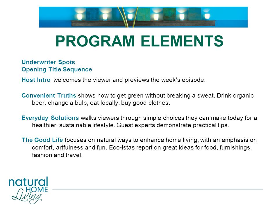 PROGRAM ELEMENTS FEATURES: The Green Dream showcases America's premier natural homes, often designed or retrofitted by leading architects.