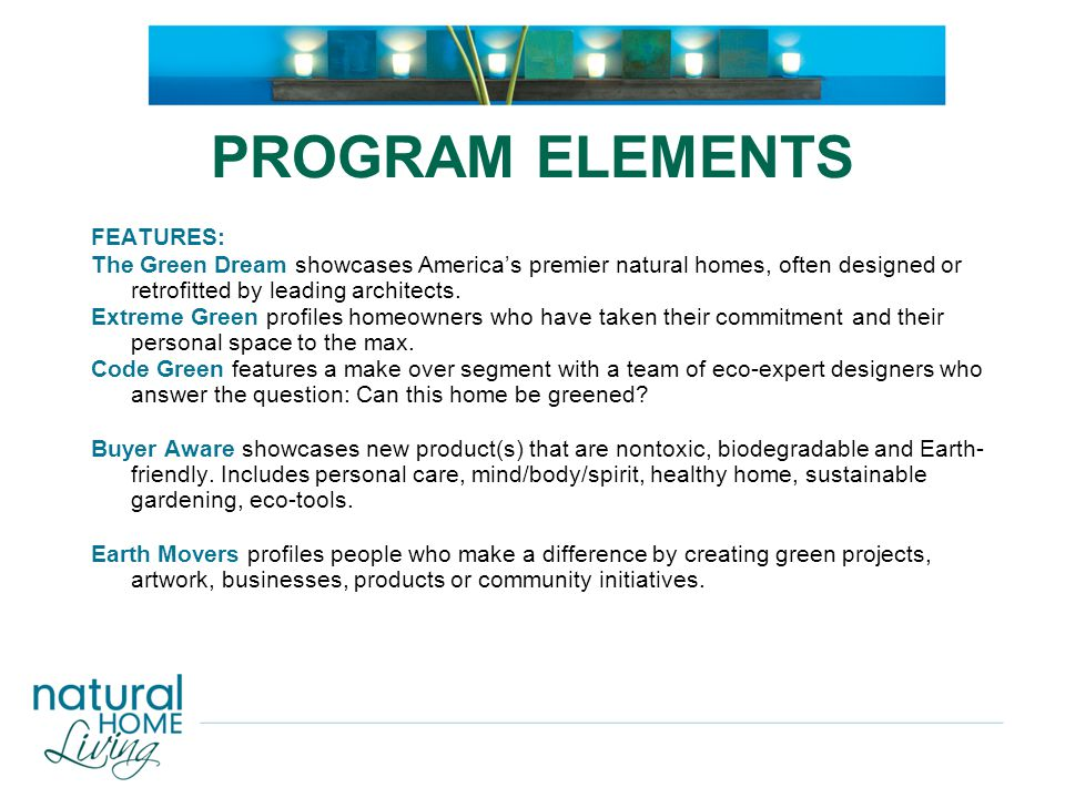 PROGRAM ELEMENTS The Materials World explores green building supplies and techniques – from solar panels and energy-efficient framing to nontoxic paints and natural flooring.