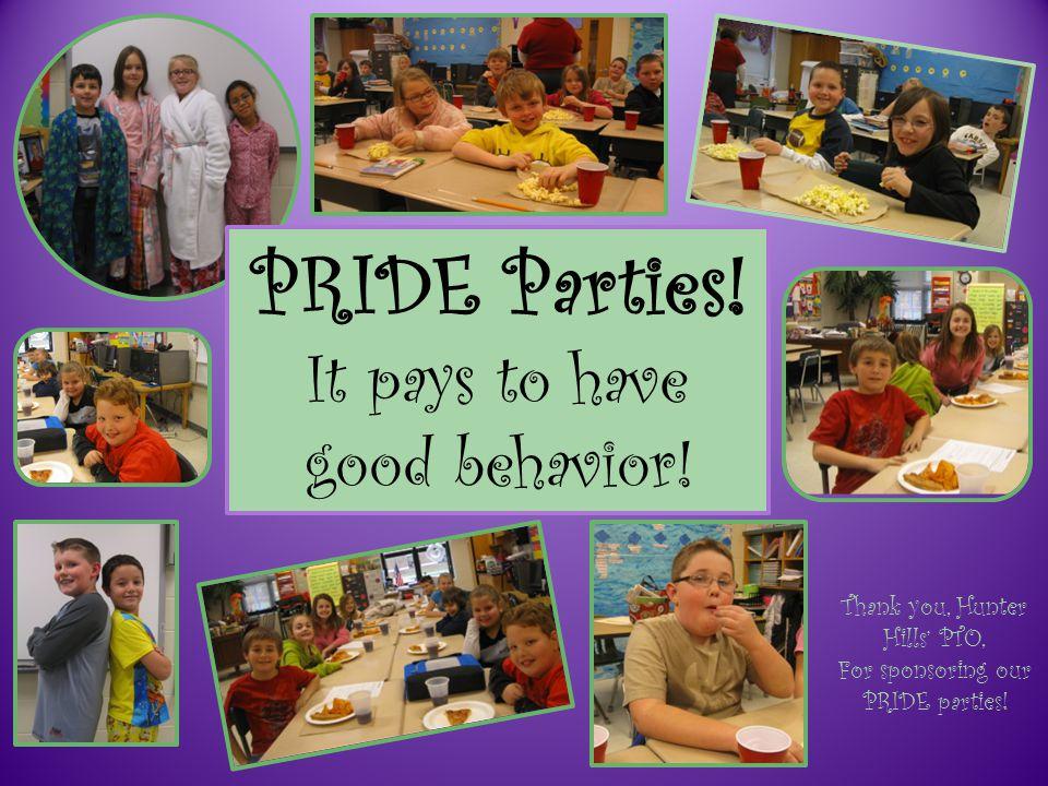 PRIDE Parties.It pays to have good behavior.