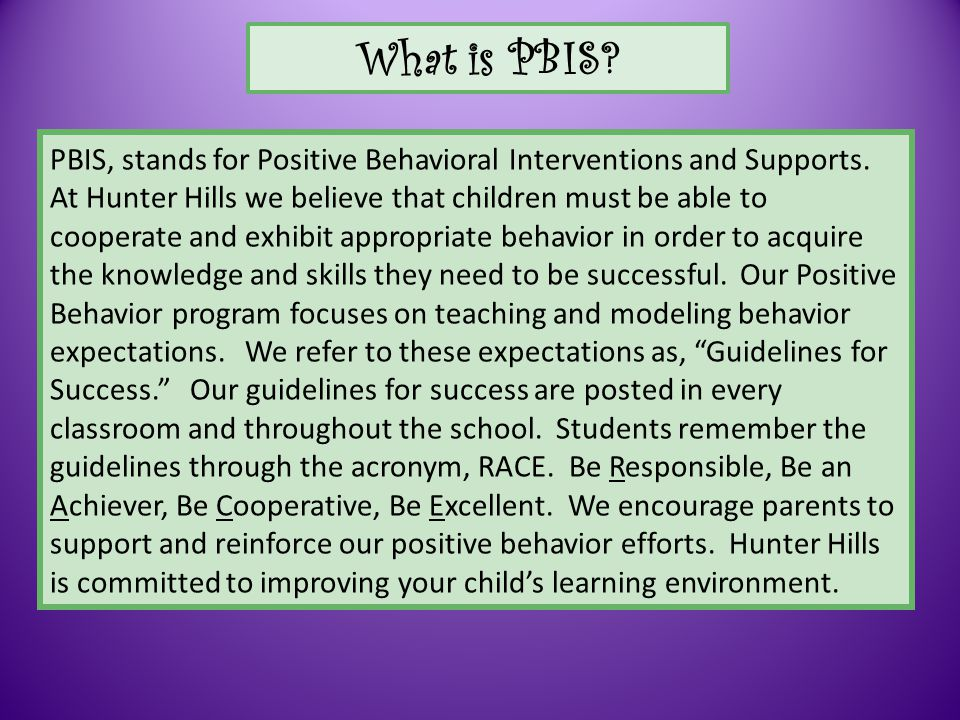 PBIS, stands for Positive Behavioral Interventions and Supports.