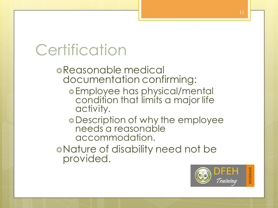 Other Factors  What can employer rely upon. Medical certification from employee.