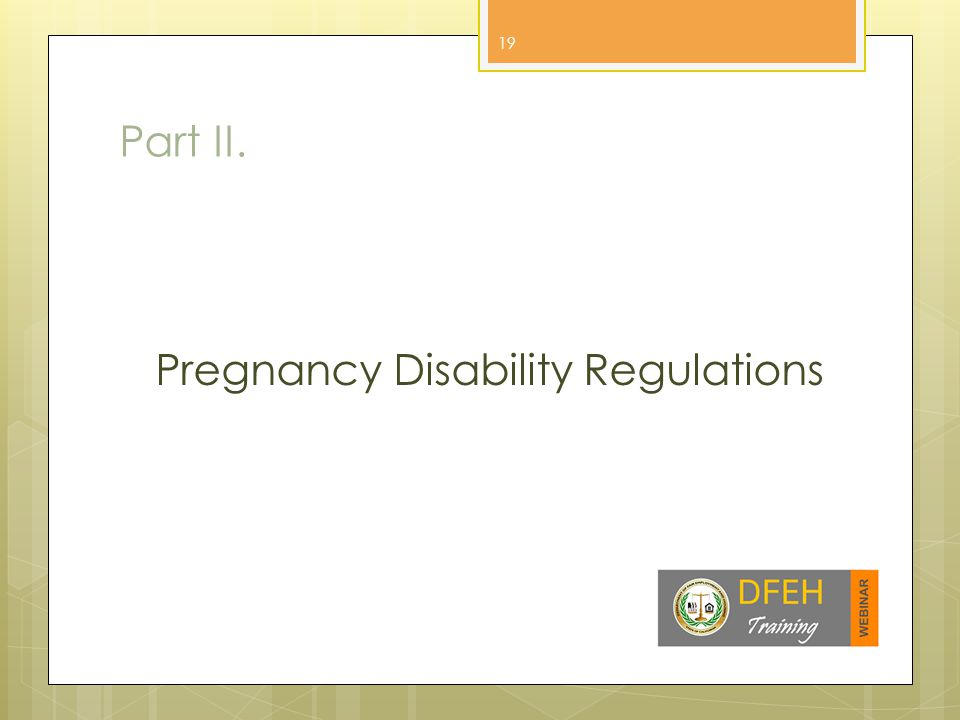 Key Changes in Pregnancy Regulations  Two key areas of focus.