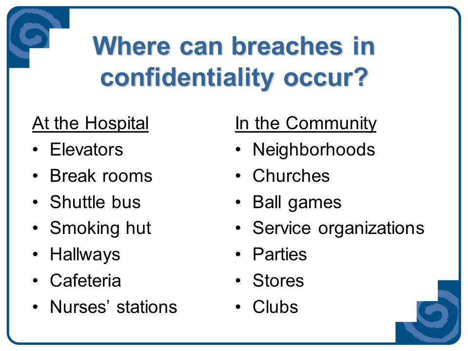 What happens if there is a breach in confidentiality.