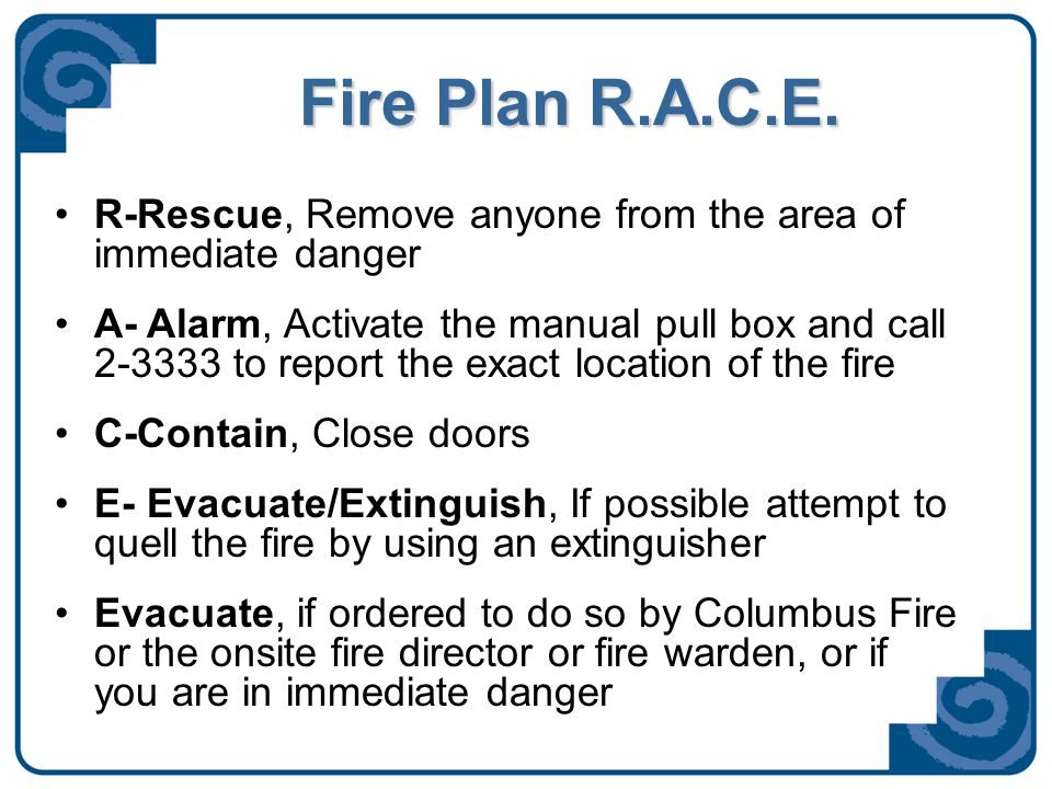 Fire Extinguisher Use [P.A.S.S.] P-Pull the pinP-Pull the pin A-Aim at the base of the fireA-Aim at the base of the fire S-Squeeze the handles togetherS-Squeeze the handles together S-Sweep the base of the fire until extinguishedS-Sweep the base of the fire until extinguished