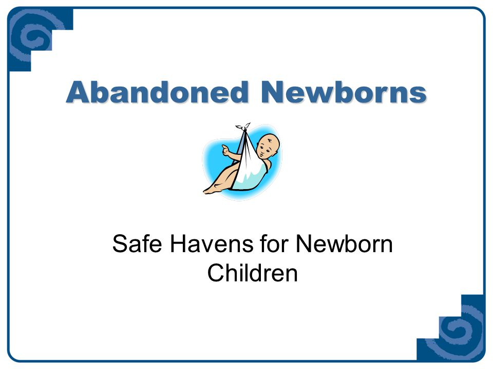 Ohio Revised Code HB660 Nationwide Children's is a willing partner in the Abandoned Newborn's Law.