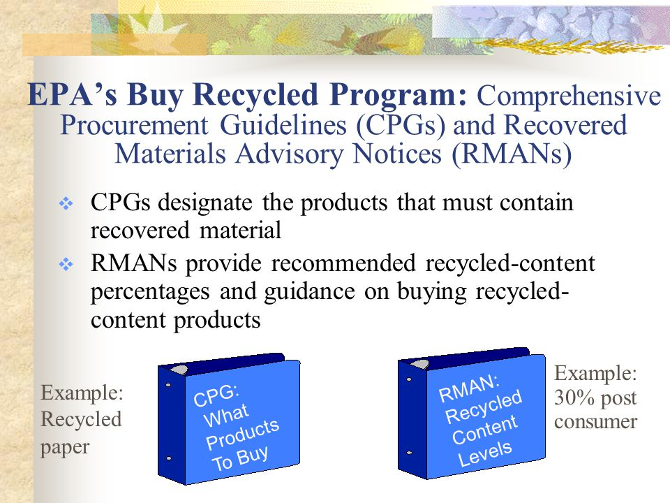 Exceptions  According to RCRA, procuring agencies must show procurement preferences for designated products unless the product: Is available only at an unreasonable price Will not meet reasonable performance standards Is unavailable within a reasonable timeframe or at a sufficient level of competition Price Performance Availability