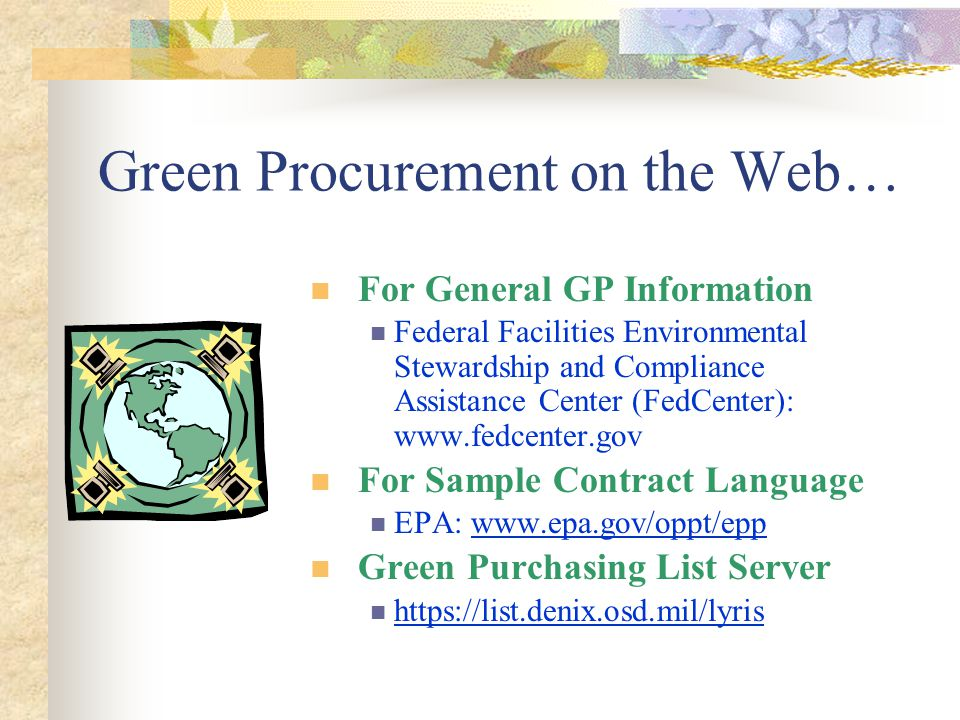 In Summary  Green Procurement is showing preference for green products when they satisfy requirements of price, performance, and availability