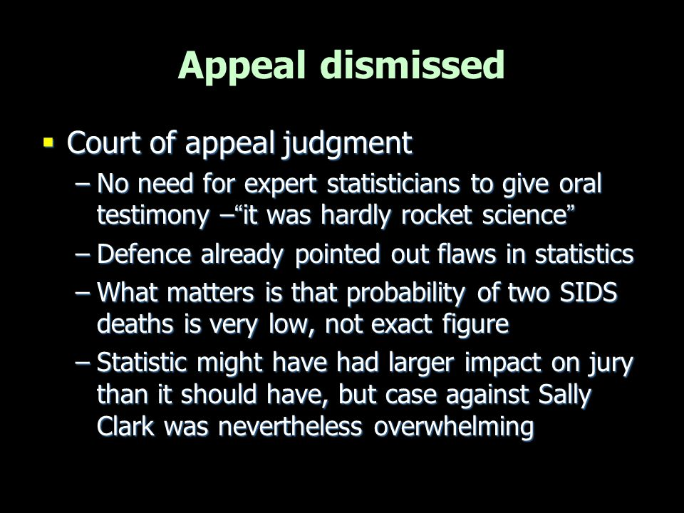 Second appeal  Discovery of new evidence –Harry had bacterial infection –Known by Dr Williams but not disclosed at trial.
