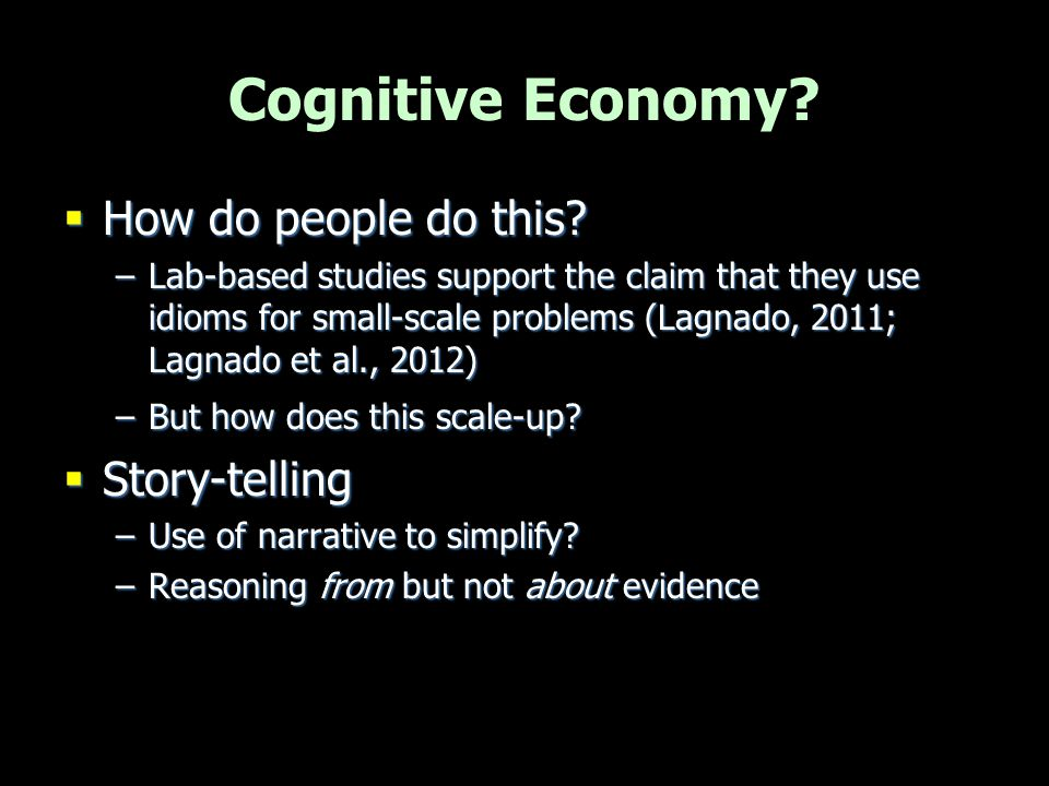 Stories and Blame  Stories constructed from causal networks  Cohesive narrative to explain events  To attribute blame for negative outcomes  Can involve simplifications, distortions, gap filling etc –Can these be captured by systematic transformations on causal networks.