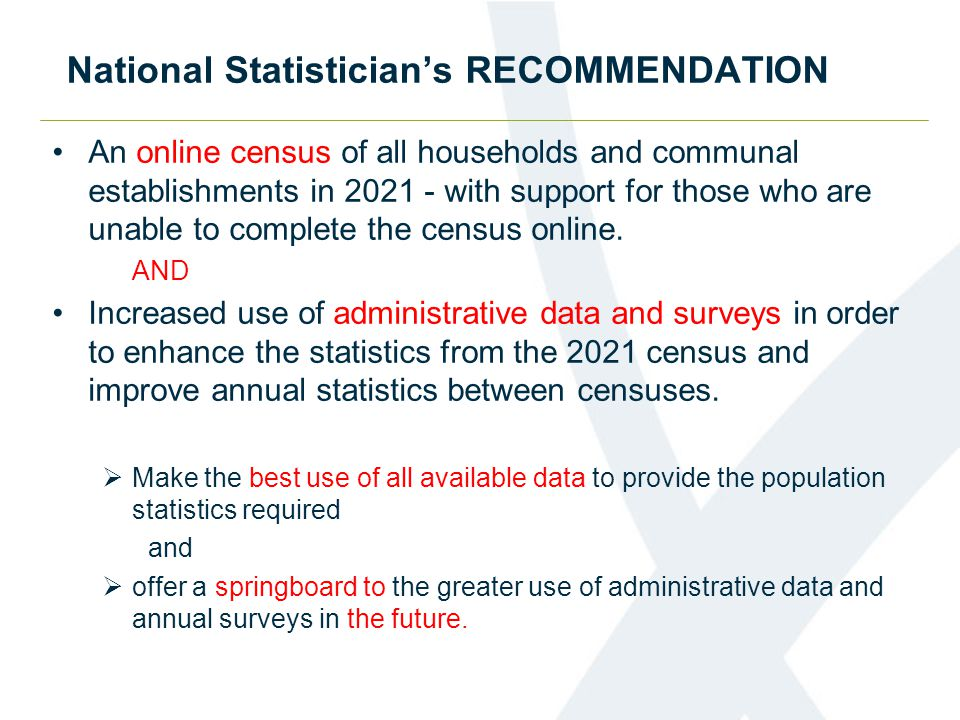 The evidence  Statistical research - population estimates  Statistical research - population characteristics  Public acceptability  Data linkage methods  Legislation  Independent reviews – Chris Skinner and international review  Public discussions and the consultation 30+ papers published – Search Beyond 2011