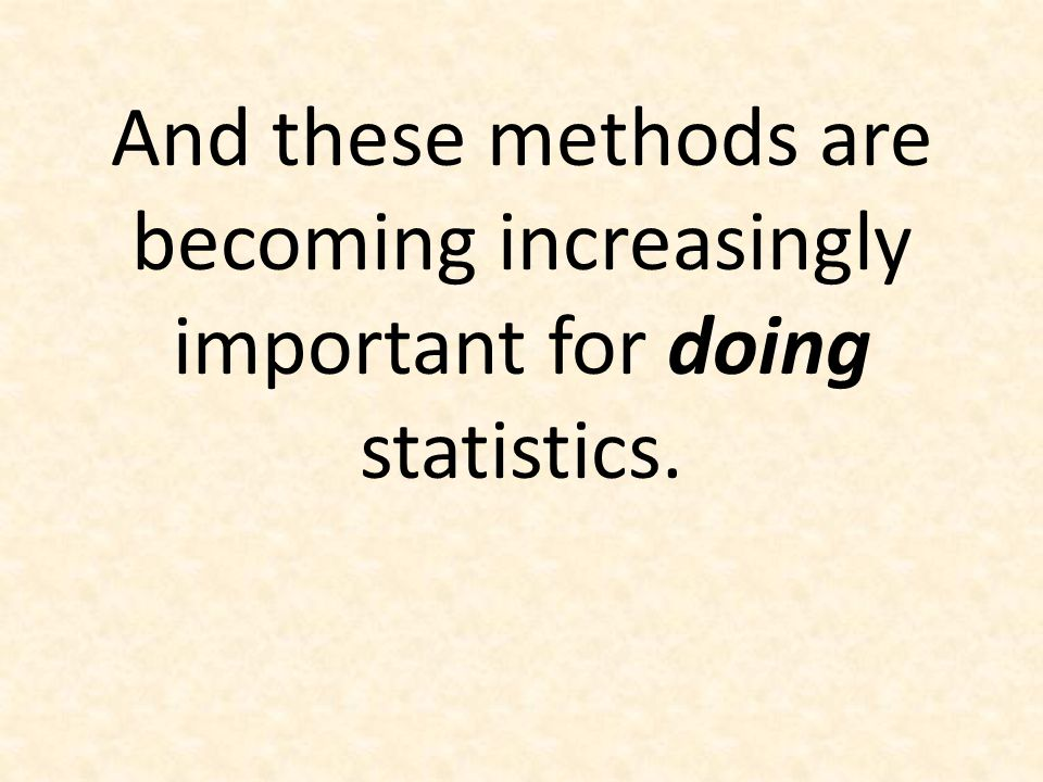 It is the way of the past… Actually, the statistician does not carry out this very simple and very tedious process [the randomization test], but his conclusions have no justification beyond the fact that they agree with those which could have been arrived at by this elementary method. -- Sir R.