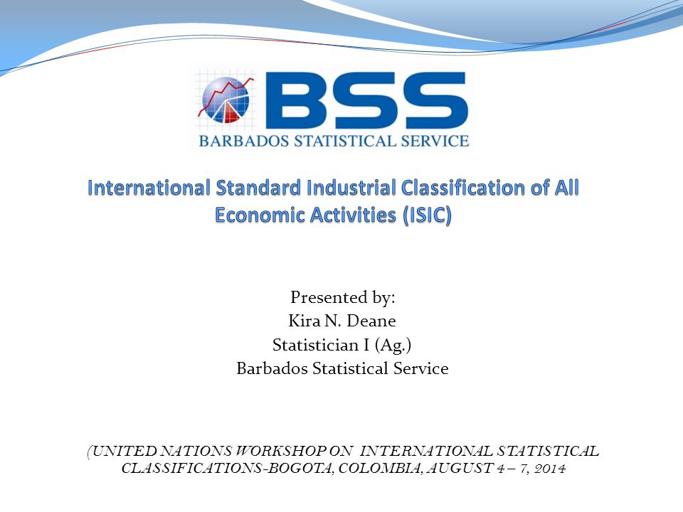 Background- BARSIC Barbados Standard Industrial Classification (BARSIC)- Sugar and Tourism were formed because they were the major industries contributing to the Barbadian economy.