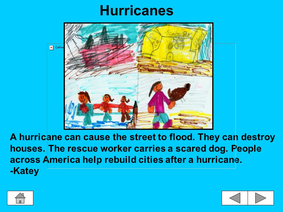 A hurricane can cause the street to flood.They can destroy houses.