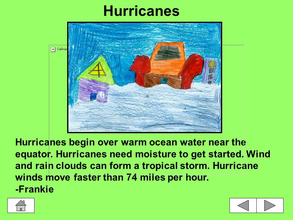 Hurricanes begin over warm ocean water near the equator.