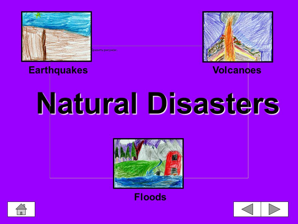 Natural Disasters EarthquakesVolcanoes Floods