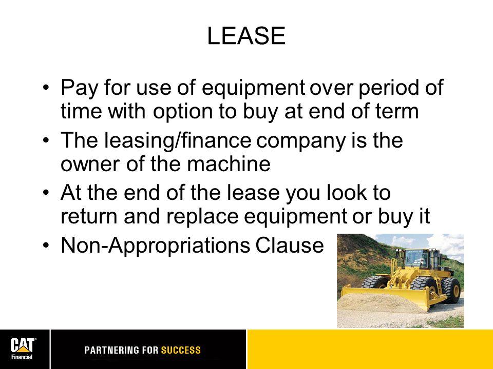 ADVANTAGES Lease Buy Cash Flow? Control Maint. Costs? Flexibility? Total Ownership Cost?