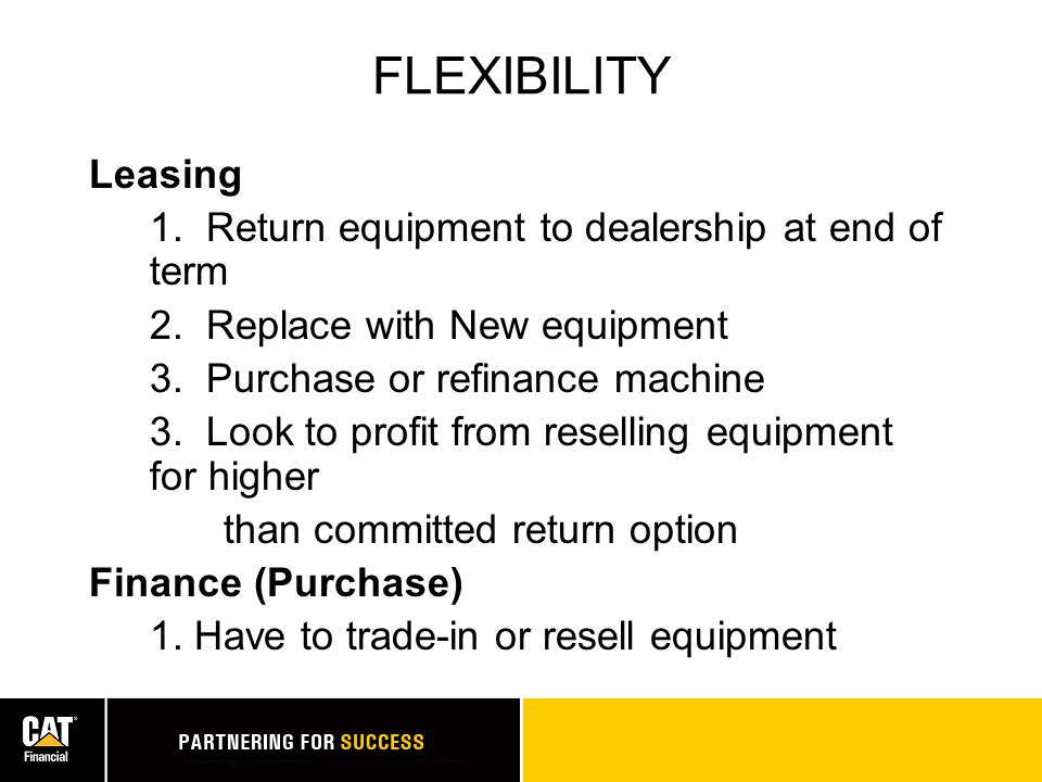 ADVANTAGES Lease Buy Cash Flow? Control Maint. Costs? Flexibility? Total Ownership Cost? X X X