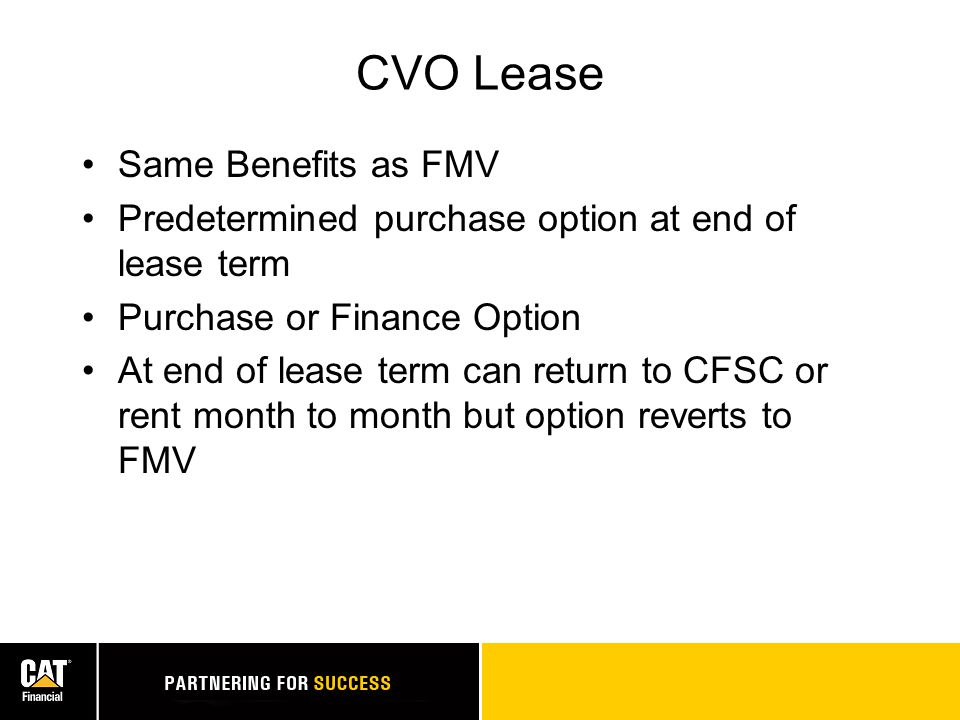 Window Lease Provides benefits of CVO and FMV Lease but with Early Purchase Option(EPO) Flexibility to purchase asset at predetermined date(s)/option amount(s) Minimum EPO term of 24 months – 12-month intervals