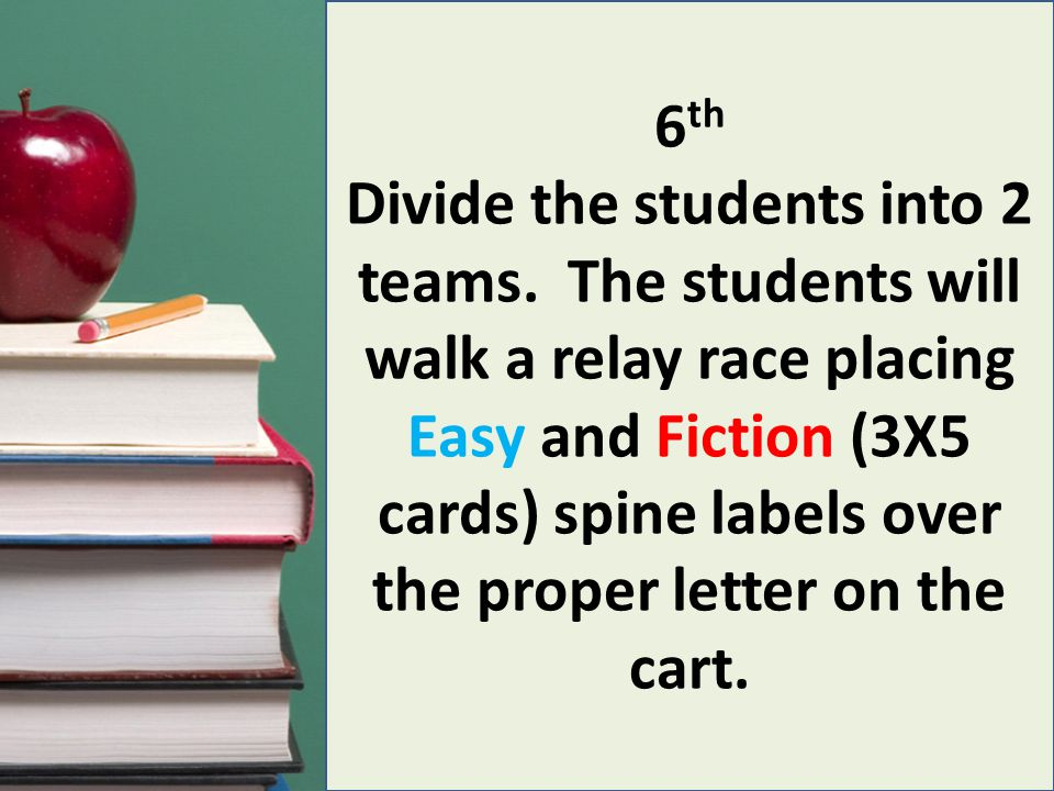 Divide the students into 2 teams.