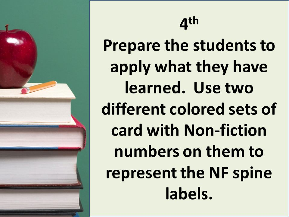 5 th Students will walk a relay race placing the correct 3X5 card in the correct non-fiction basket.