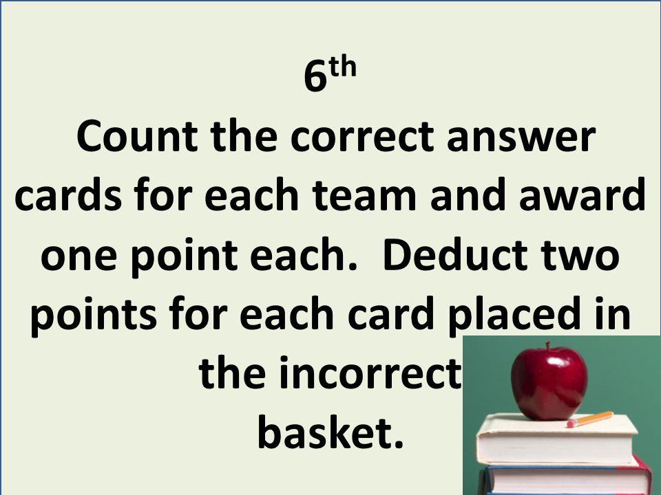 7 th Go over the incorrect spine label answers with the class. Declare the winning team.