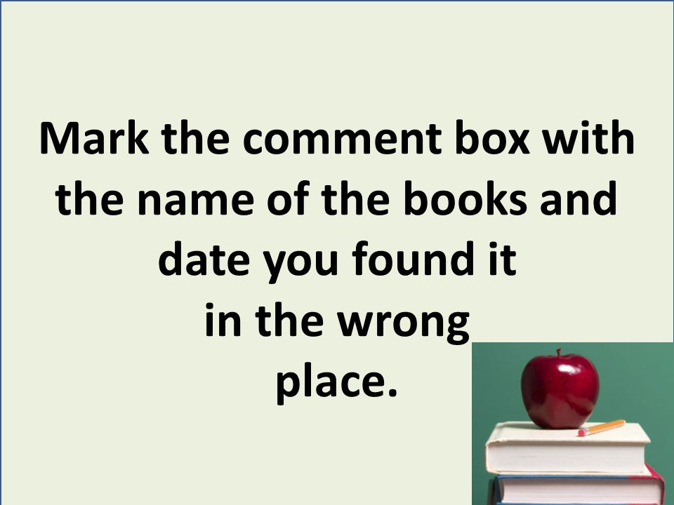 The comment box might look like this: Big Box 10/1/9; Cat in the Hat 10/2/9.