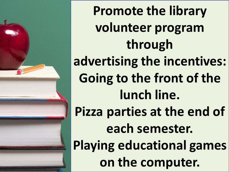 Important things about library volunteers: They must sign in every day and they must attend at least 3 times each week.