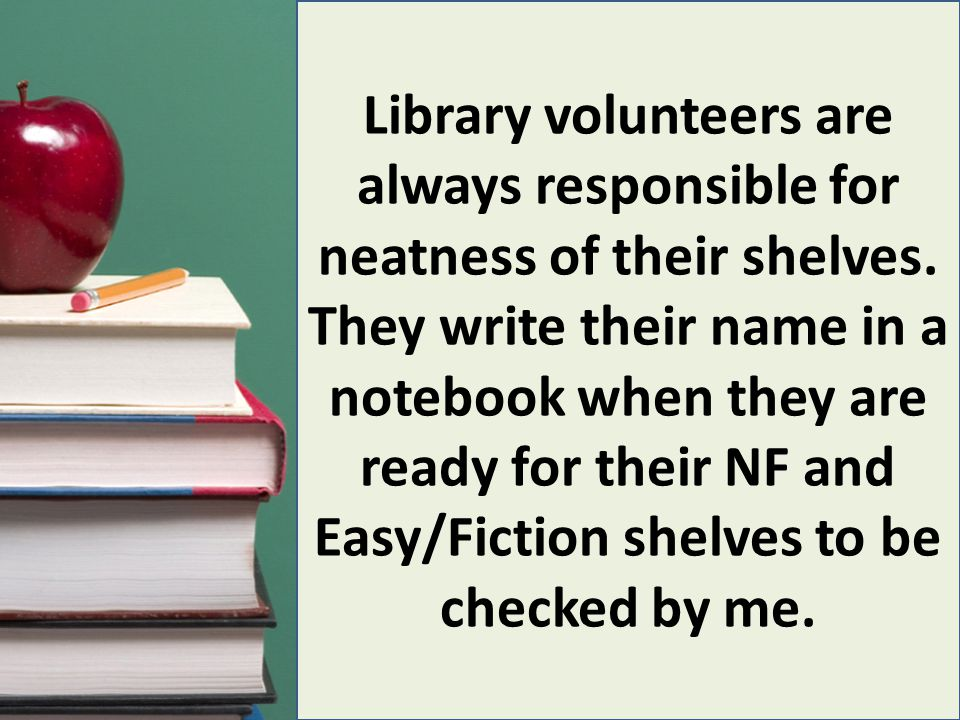 I limit the number of times I will check a student's shelf in a day to two checks.
