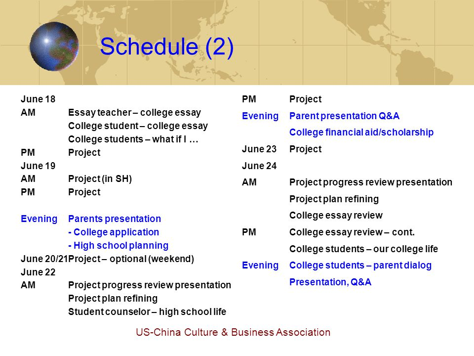 US-China Culture & Business Association Schedule (3) June 25 Project June 26 AMProject review presentation – experiences & lessons Project follow-up plan brainstorm PMBusiness leader – career planning College student – career path.