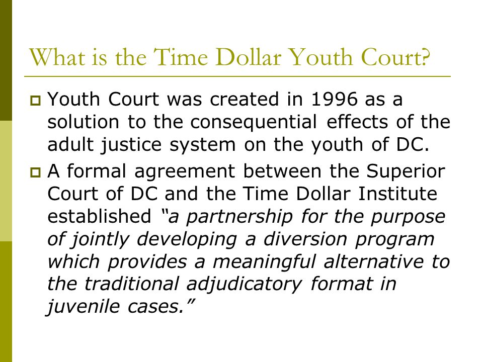 What is the Time Dollar Youth Court. The Agreement provided that: 1.