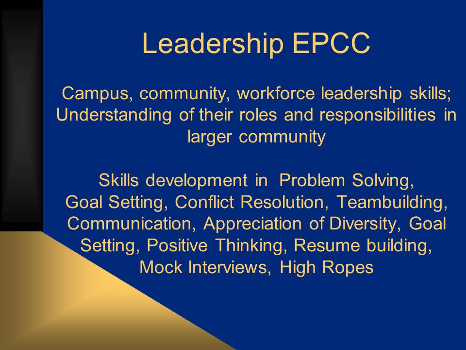 Leadership EPCC Weekly training: 3 hours Fall and Spring tracks Project Development-Service learning EPCC Recycling program