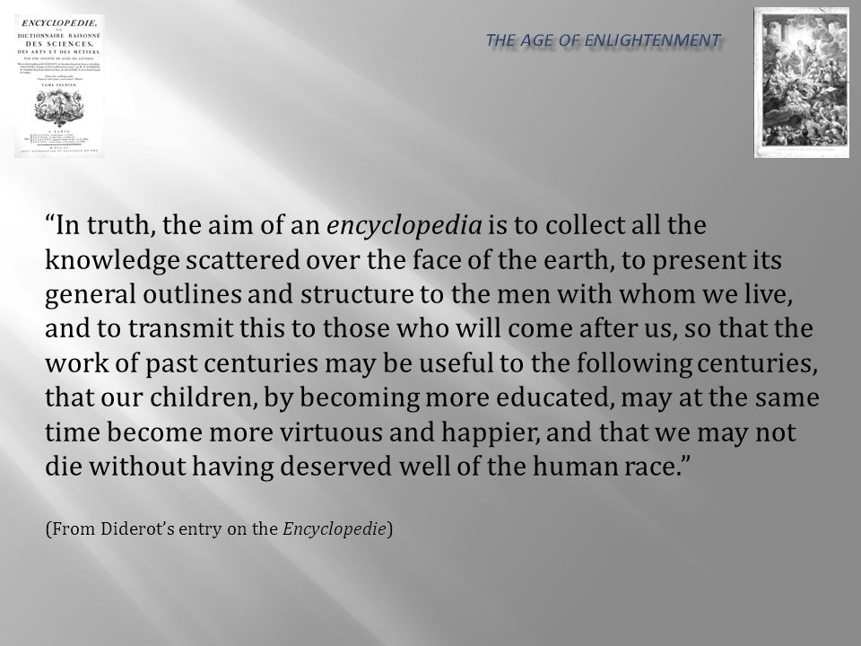 …the knowledge scattered over the face of the earth… …that our children, by becoming more educated, may at the same time become more virtuous and happier…