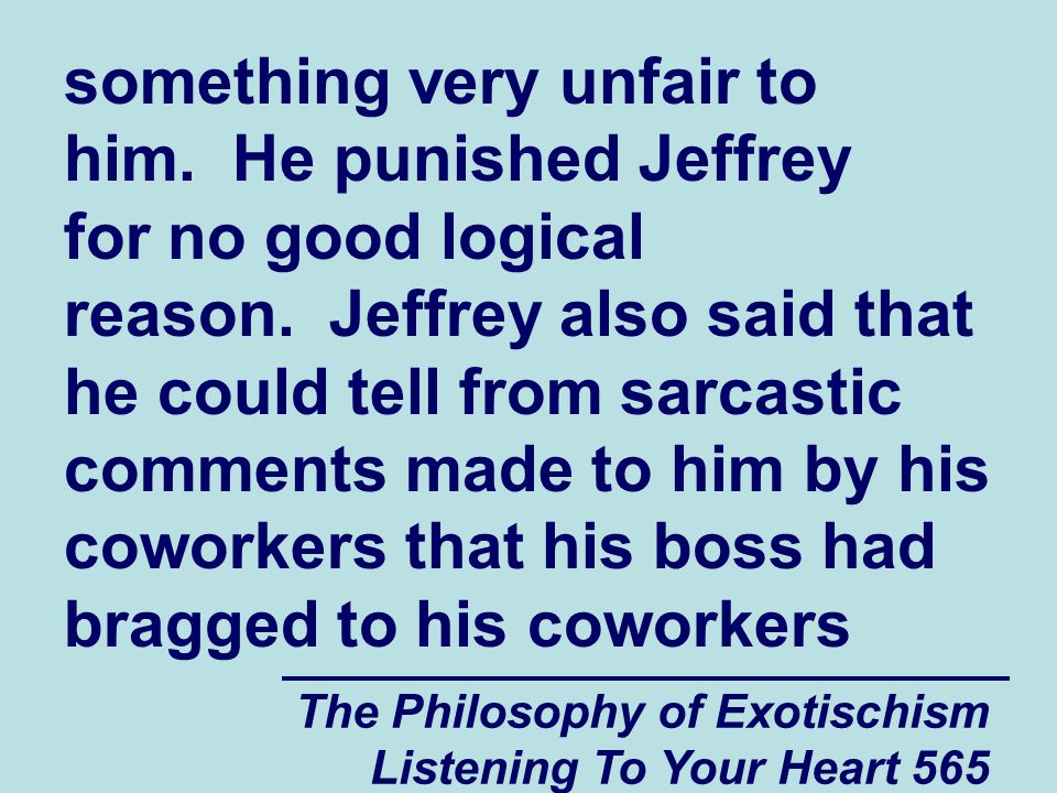 The Philosophy of Exotischism Listening To Your Heart 566 about the unfair thing that he had done to Jeffrey.