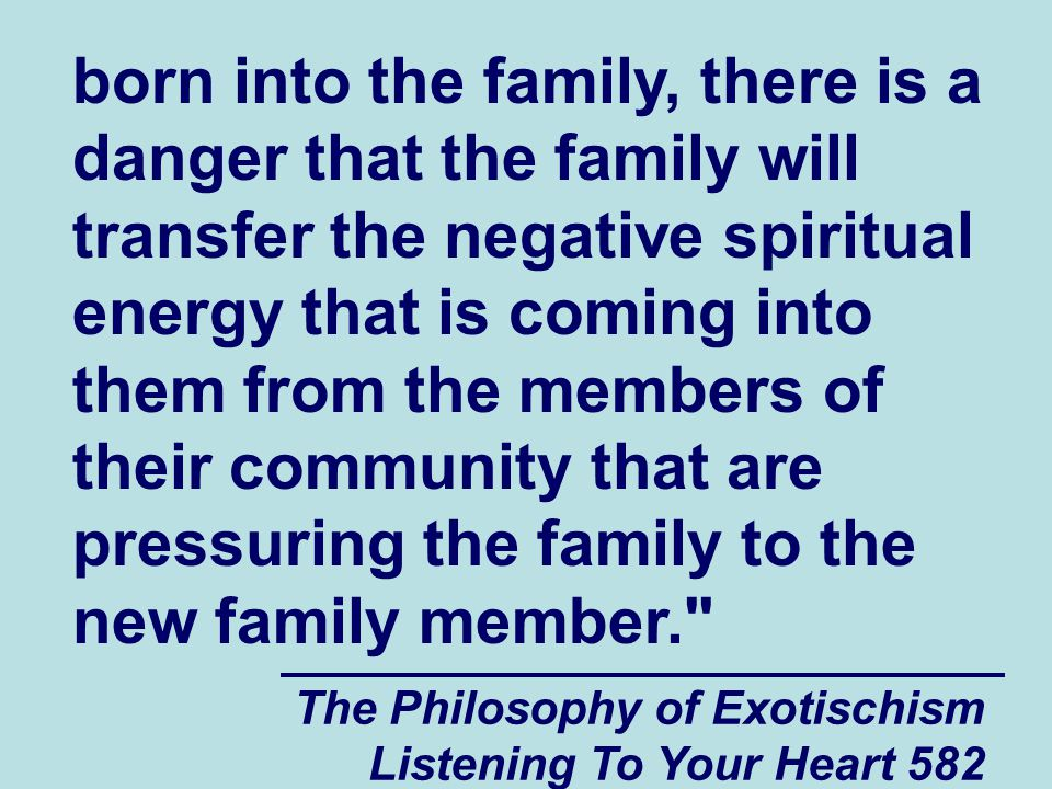 The Philosophy of Exotischism Listening To Your Heart 583 When the family eventually realizes that the new family member (such as Jeffrey) is having trouble developing relationships with other people, they might decide to take some action to try to correct the situation.