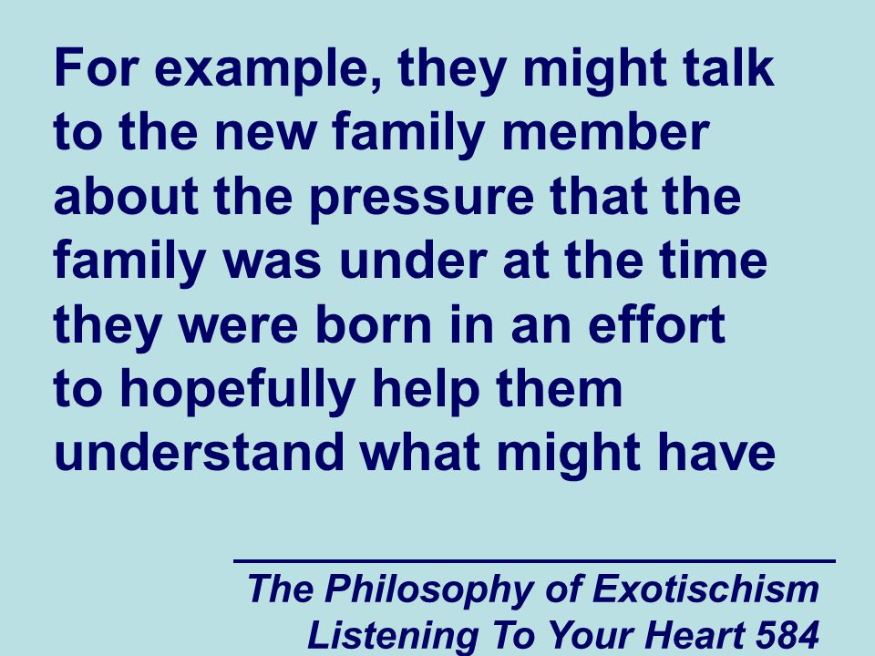 The Philosophy of Exotischism Listening To Your Heart 585 led to their spiritual and emotional problems.