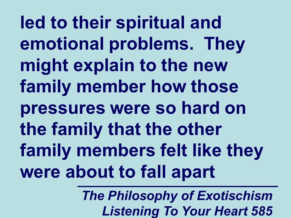 The Philosophy of Exotischism Listening To Your Heart 586 emotionally.
