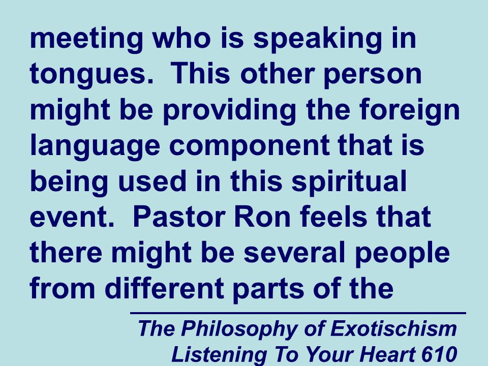 The Philosophy of Exotischism Listening To Your Heart 611 world participating in the spiritual event with none of them being consciously aware of their involvement in what is taking place.