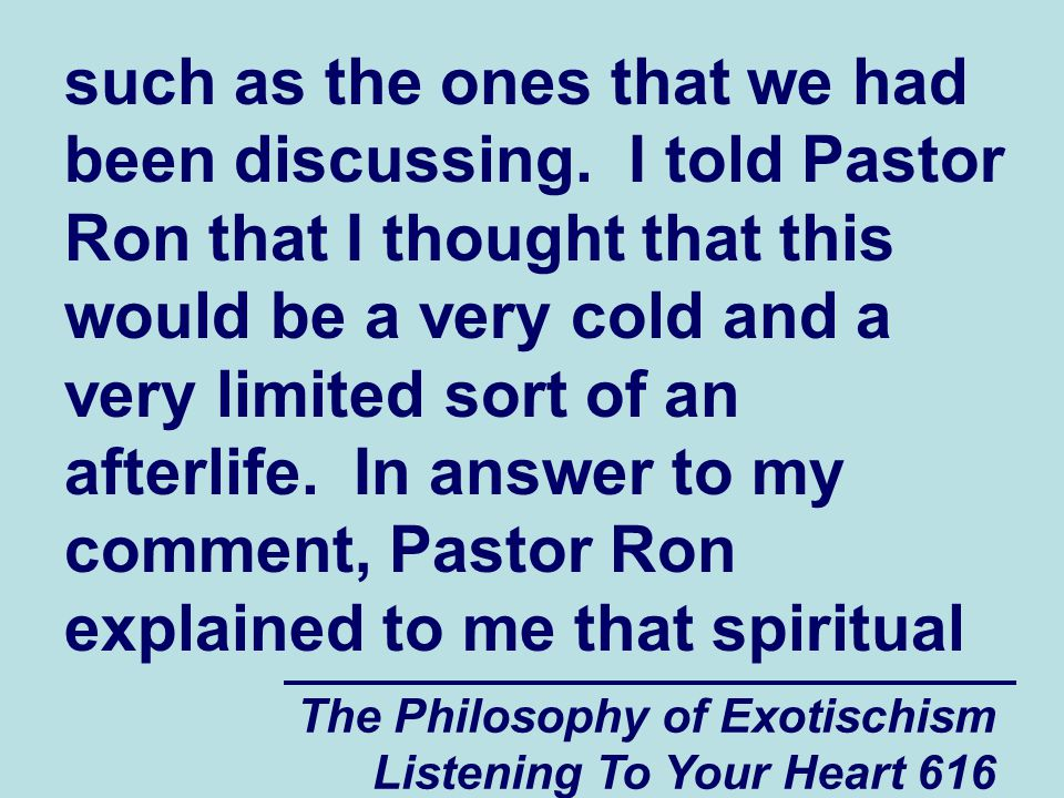 The Philosophy of Exotischism Listening To Your Heart 617 energy travels between us and other people so quickly that we are not consciously aware of it.