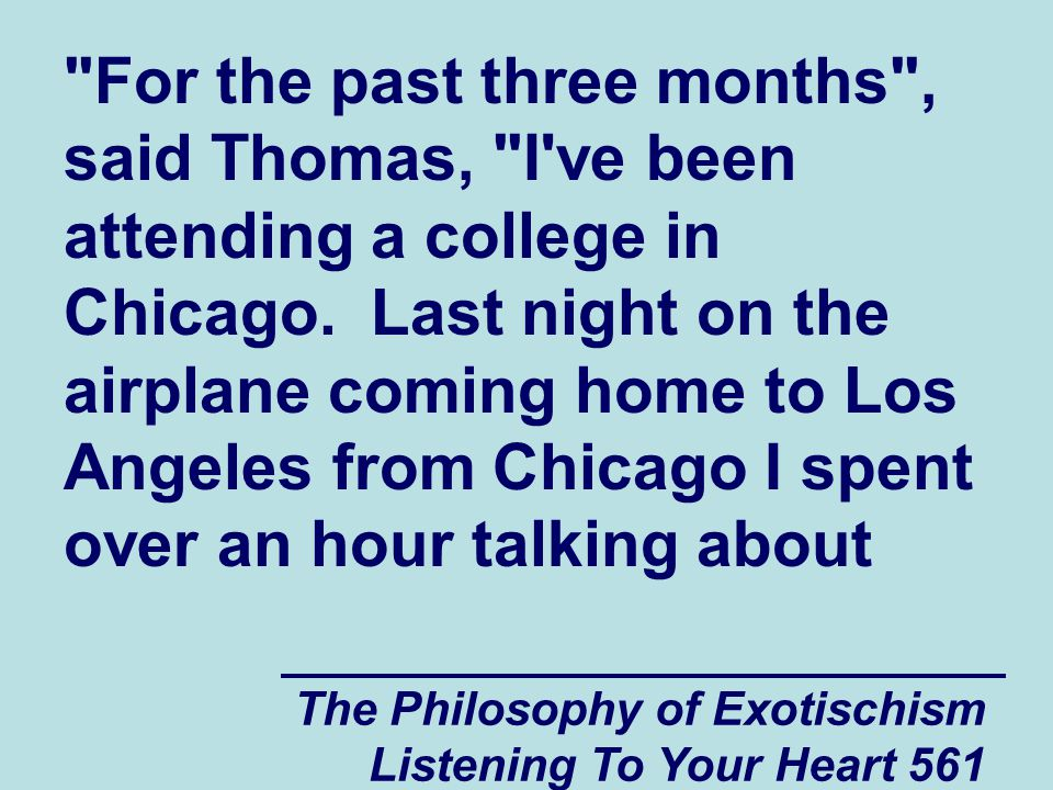 The Philosophy of Exotischism Listening To Your Heart 562 Jeffrey s problems with the pastor of a church in the Chicago area who happened to be sitting next to me.