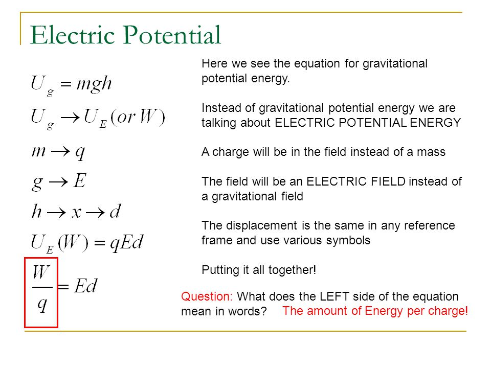 Energy per charge The amount of energy per charge has a specific name and it is called, VOLTAGE or ELECTRIC POTENTIAL (difference).