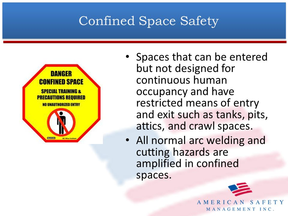 Confined Space Safety (Cont.) Always open all covers, remove any hazardous or toxic materials and provide forced ventilation.